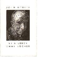 John Updike / Simon BrettKein Leben ohne Bücher