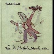 Bertolt BrechtWenn die Haifische Menschen wären (1991/2003)Illustriert von Albrecht von Bodecker
