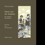 Thomas Mann Mario und der Zauberer (2014)Illustriert von Kat Menschik