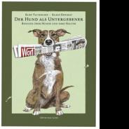 Kurt TucholskyDer Hund als Untergebener (2013)Illustriert von Klaus Ensikat